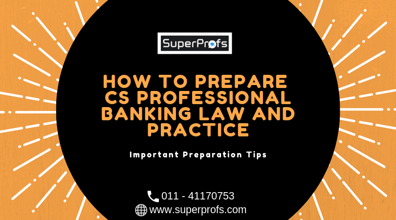 How to Prepare CS Professional Banking Law and Practice