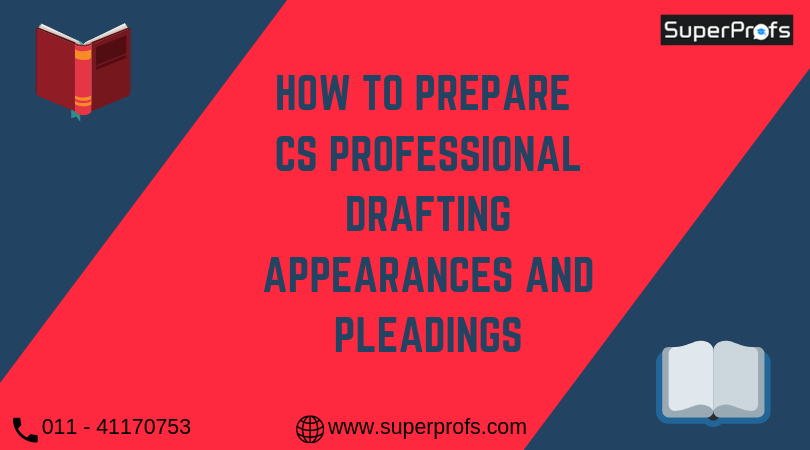 How to Prepare CS Professional Drafting Appearances and Pleadings CS Preparation Tips