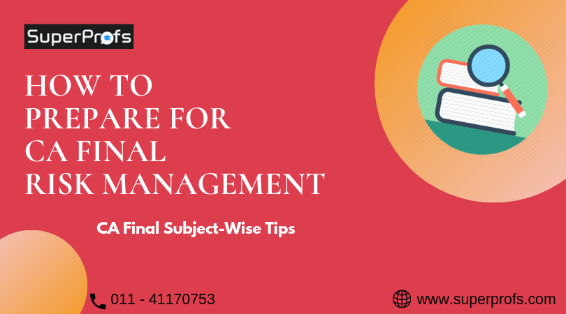 How to Prepare for Risk Management- CA Final Subject-wise Tips