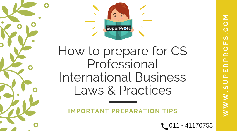How to Prepare CS Professional International Business – Laws & Practices