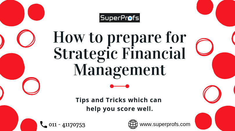How to Prepare for CA Final Strategic Financial Management: Subject-wise Tips