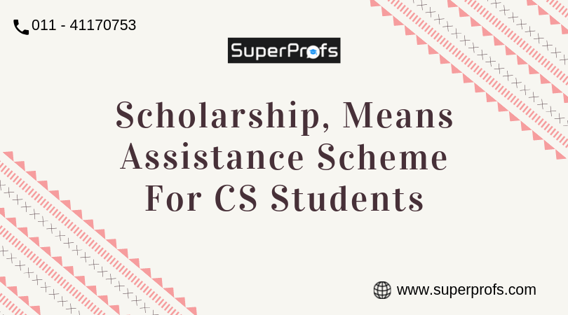 Scholarship, Means Assistance Scheme for CS Students