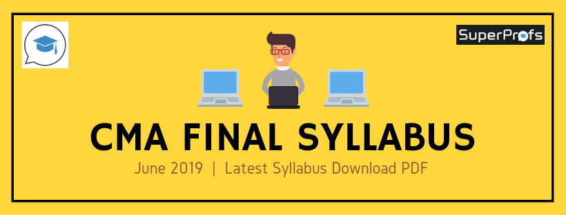 CMA Final Syllabus Dec 2019 – Subjects in ICMAI New Syllabus
