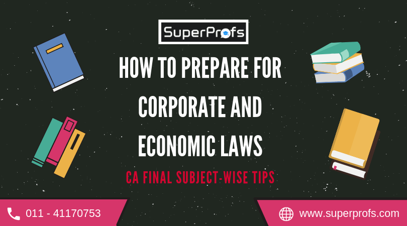 How to Prepare for Corporate and Economic Laws: CA Final Subject-wise Tips