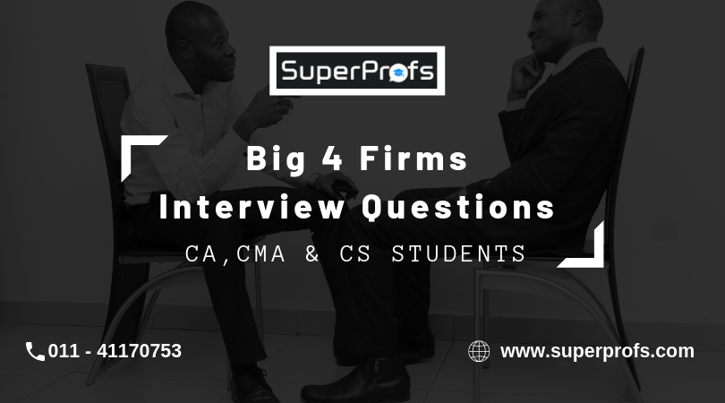 Big 4 Firms | Interview Questions | CA CMA CS Students