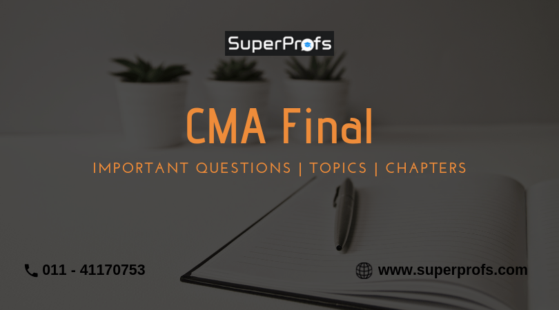 CMA Final Important Questions | Topics | Chapters