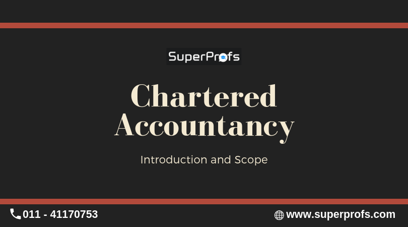 Why should one opt for Chartered Accountancy? Scope of CA