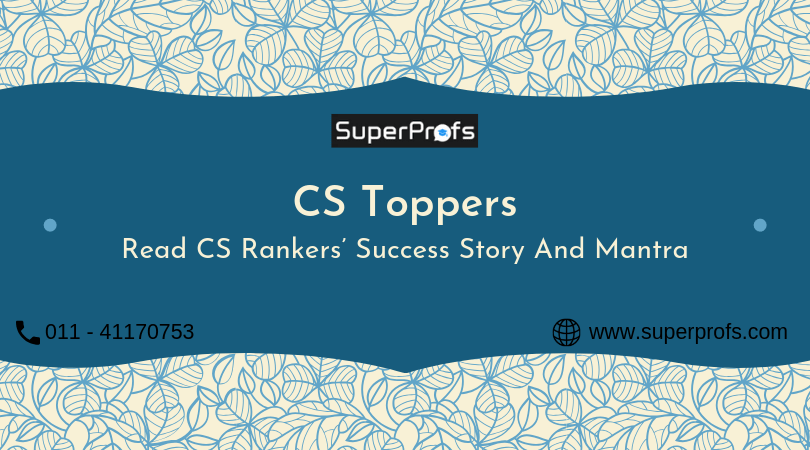 CS Toppers | Read CS Rankers' Success Story and Mantra