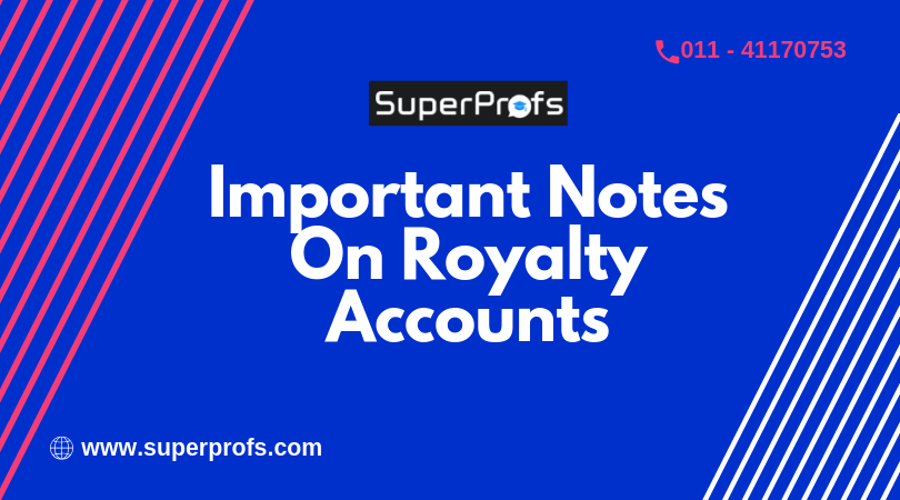 Important Notes on Royalty Accounts