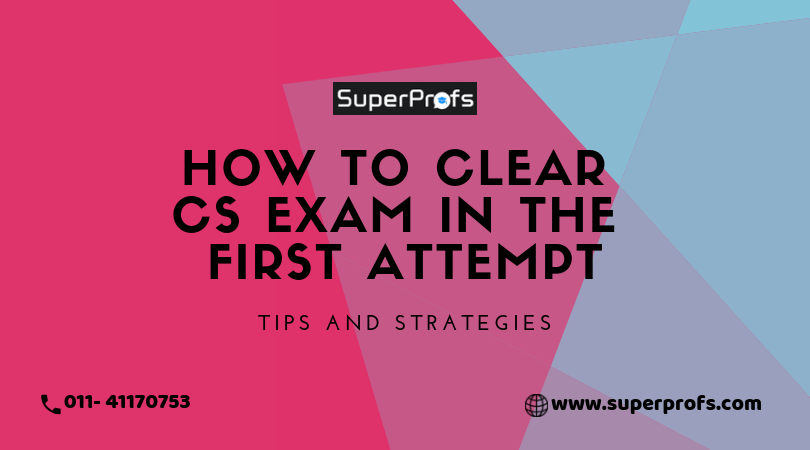 How to clear CS Exam In the First Attempt