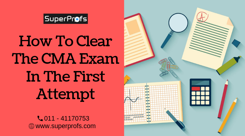How to Clear the CMA Exam in the First Attempt