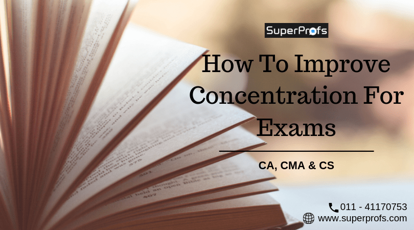 How to Improve Concentration For CA, CMA & CS Exams