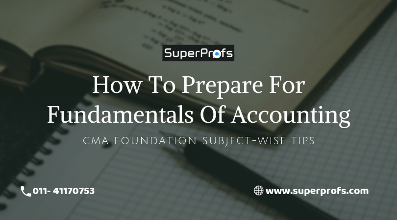 How to Prepare for Fundamentals of Accounting | CMA Foundation Subject-wise Tips
