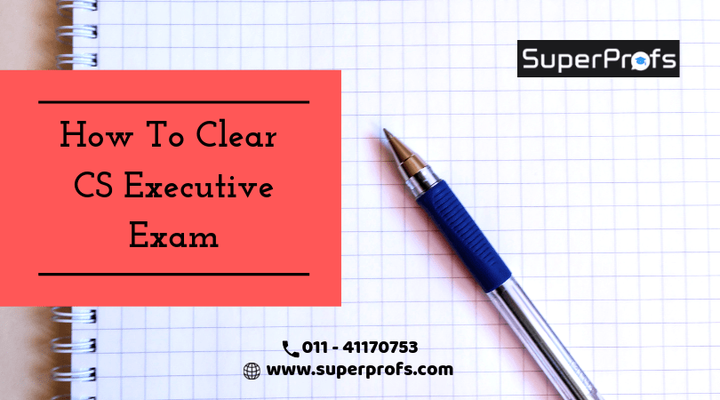 How To Clear CS-Executive Exam In First Attempt:
