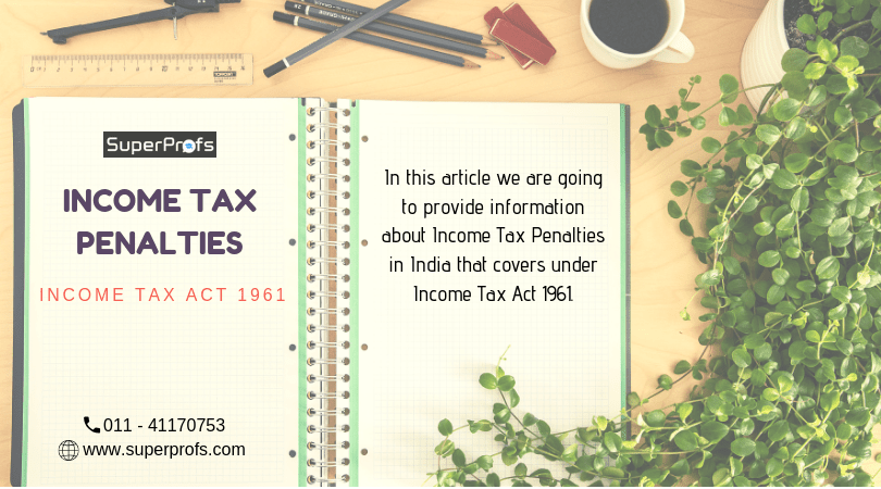 Income Tax Penalties – Income Tax Act 1961