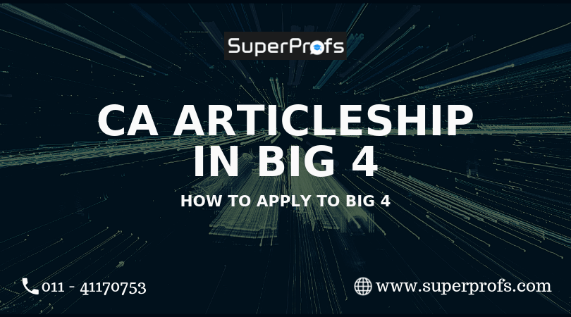 Ca Articleship In Big 4 Firms How To Apply Superprofs