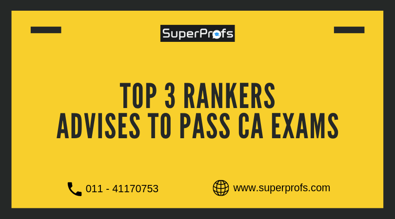 CA Top 3 Rankers | Advises to Pass CA Exams