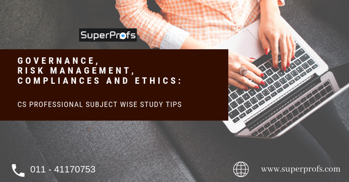 Governance, Risk management, Compliances and Ethics | CS Professional subject wise tips