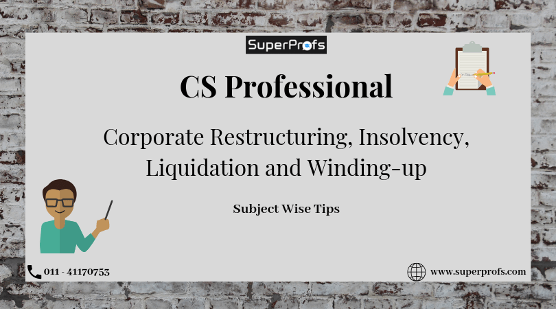 CS Professional Subject-wise Tips | CRI, Liquidation and Winding-up
