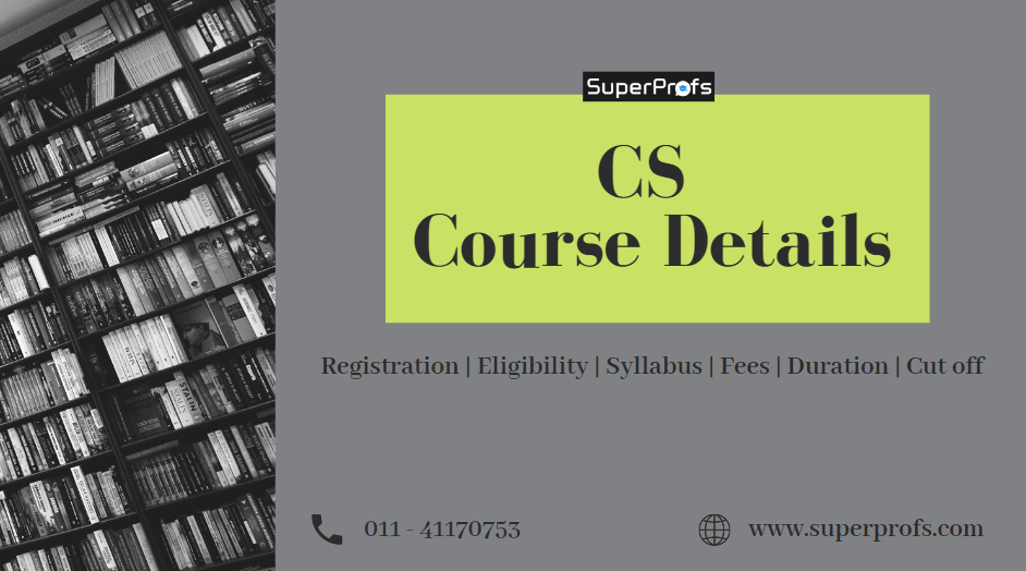 CS Course Details – Registration | Eligibility | Syllabus | Fees | Duration | Cut Off