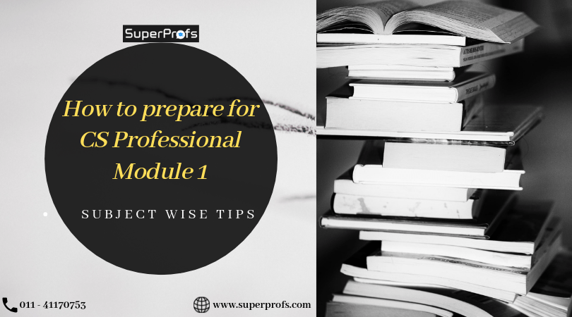 Working Professionals' Special – Tips to clear CS Professional Module 1
