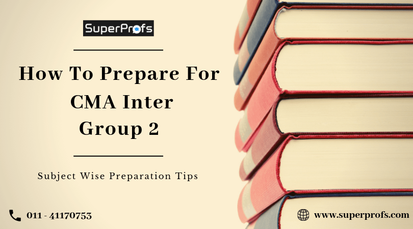 How to Clear CMA Inter Group 2 | Successful Tips by SuperProfs