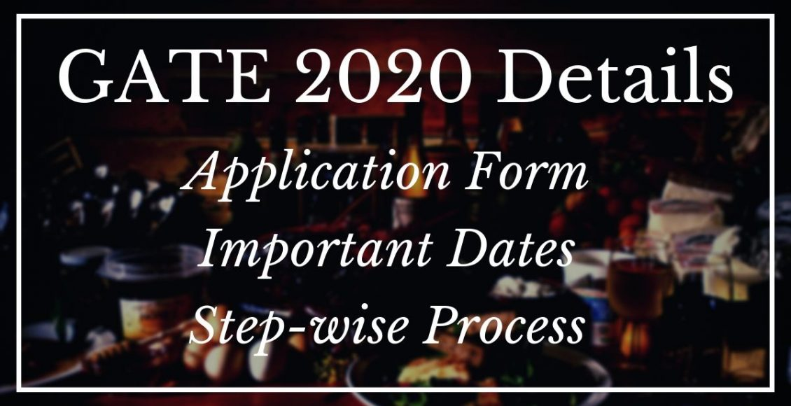 GATE 2020 Details | GATE 2020 Application Form | Important Dates GATE 2020