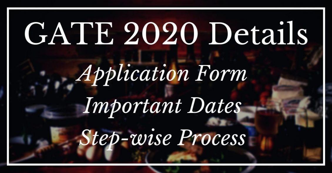 [Last Date Extended] GATE Application Form 2020 – Important Details