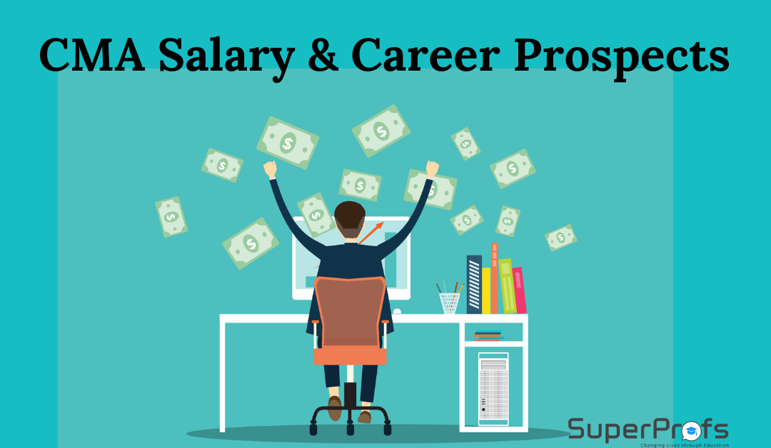 CMA Salary & Career Prospects – Life after CMA