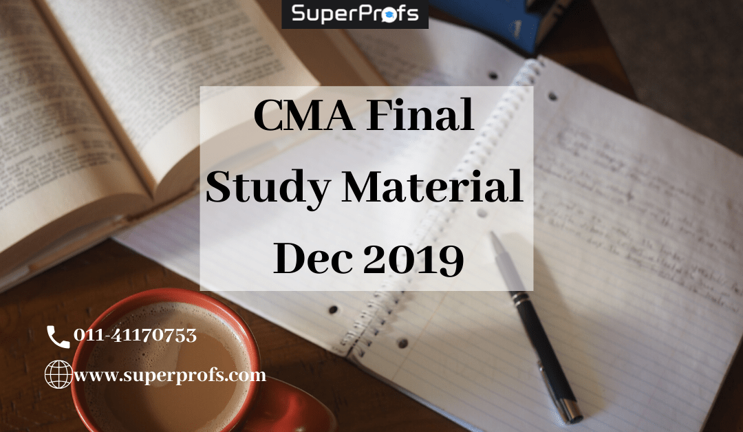 CMA Final Study Material for Dec 2019 | ICMAI study material