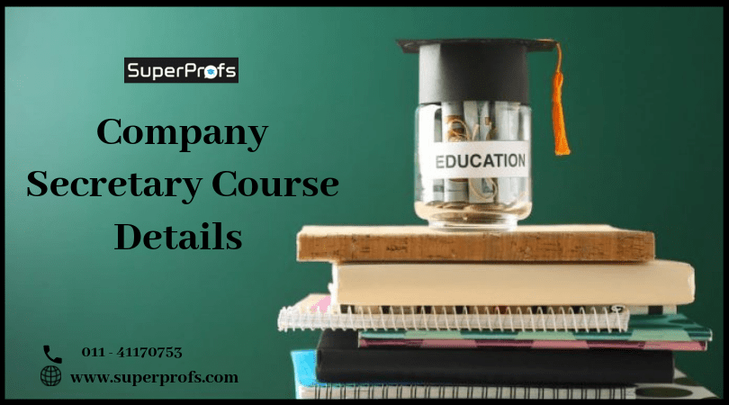 Company Secretary Course Details | All about CS