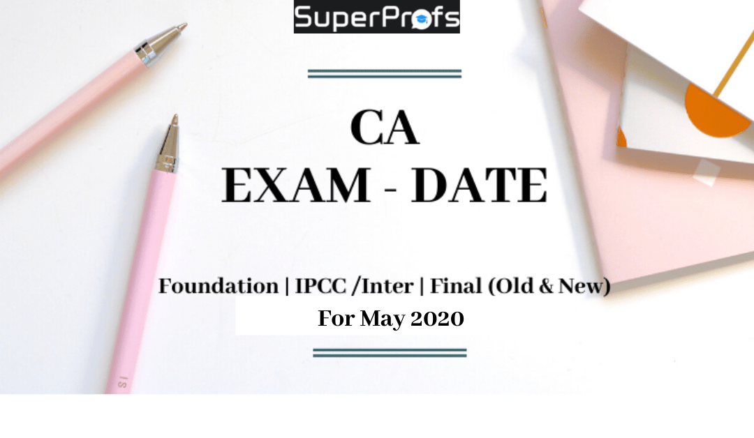 CA Exam Dates for May 2020 Exams | Foundation | IPCC/Inter | Final