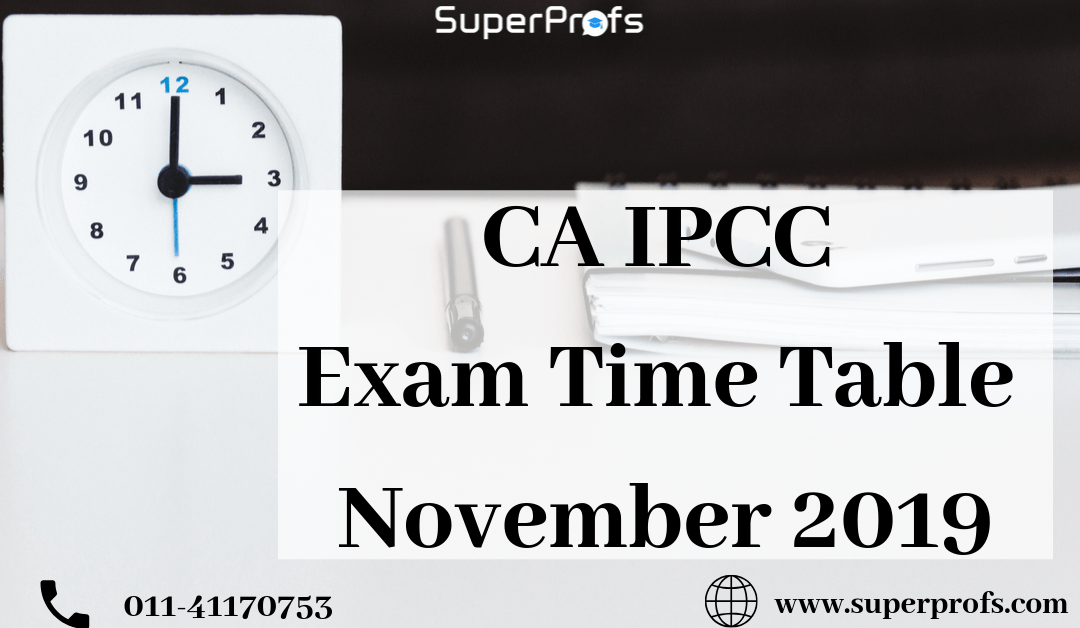 CA IPCC Exam Time Table November 2019