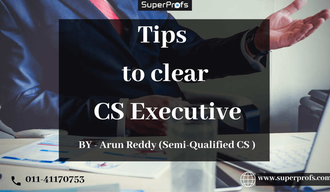 How to clear CS Executive – Tips by Semi-Qualified CS