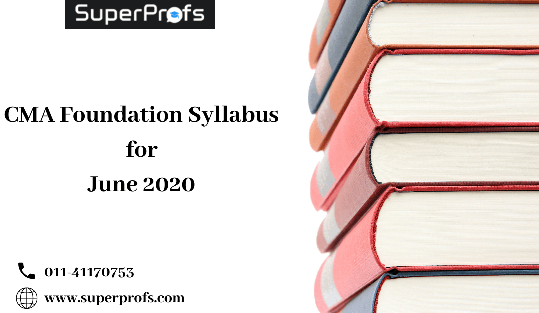 CMA Foundation Syllabus for June 2020 – Subjects & Changes