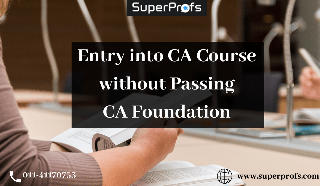 Direct Entry to CA Course without Passing CA Foundation/CPT