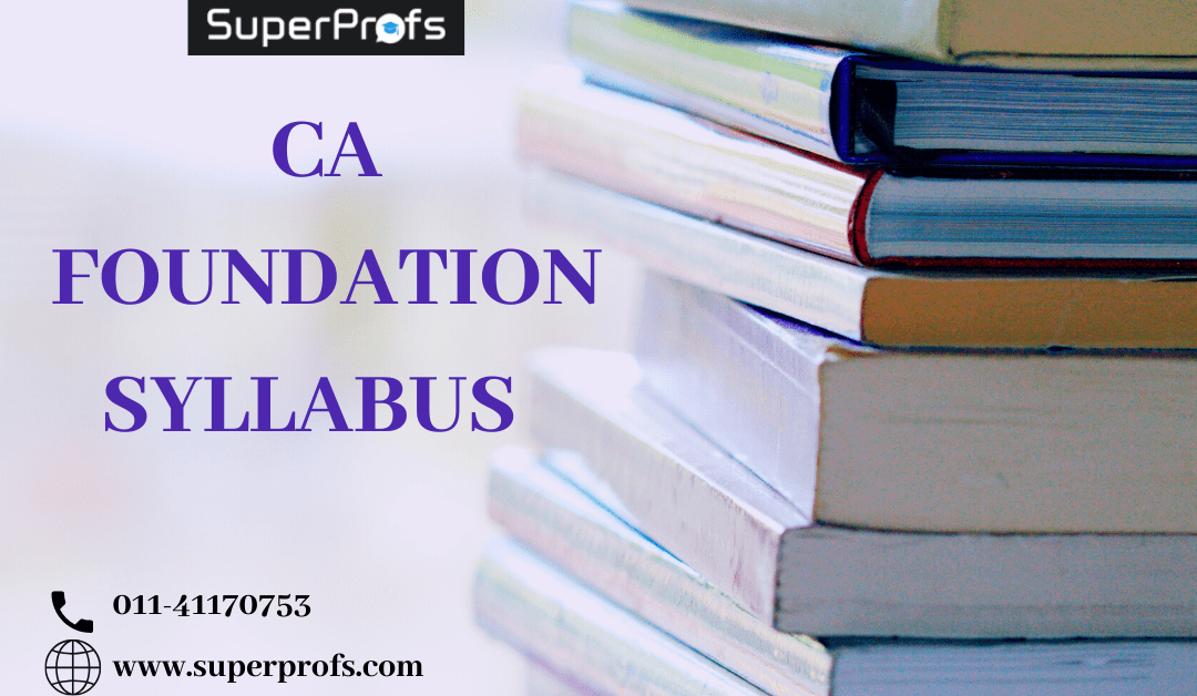 CA Foundation Syllabus – Nov 2020 {Updated}