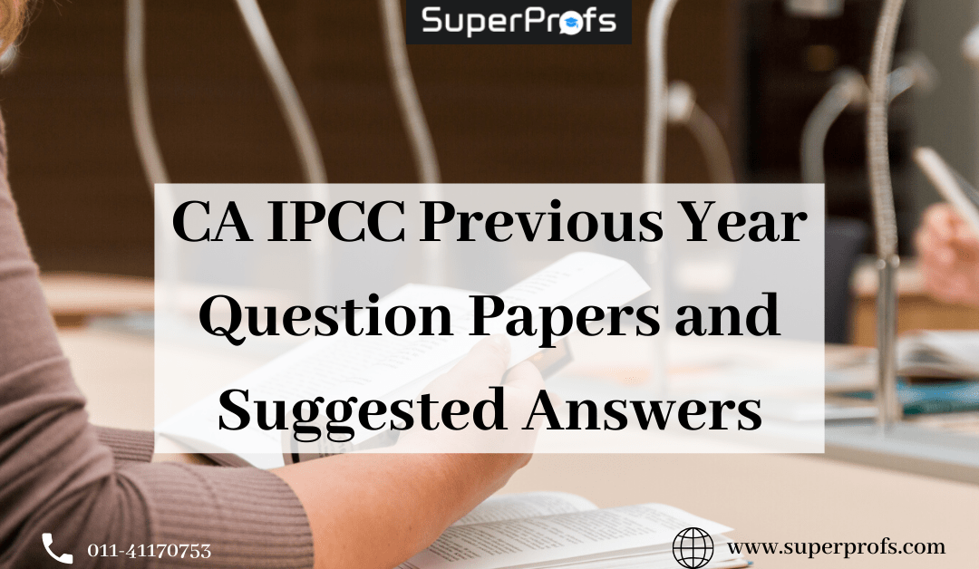 CA IPCC Previous Year Question Papers and Suggested Answers