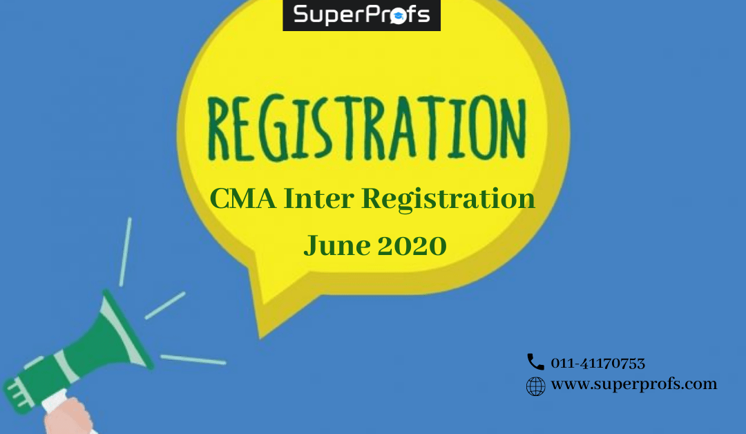 CMA Inter Registration June 2020 – Last Date, Form & Fee Details