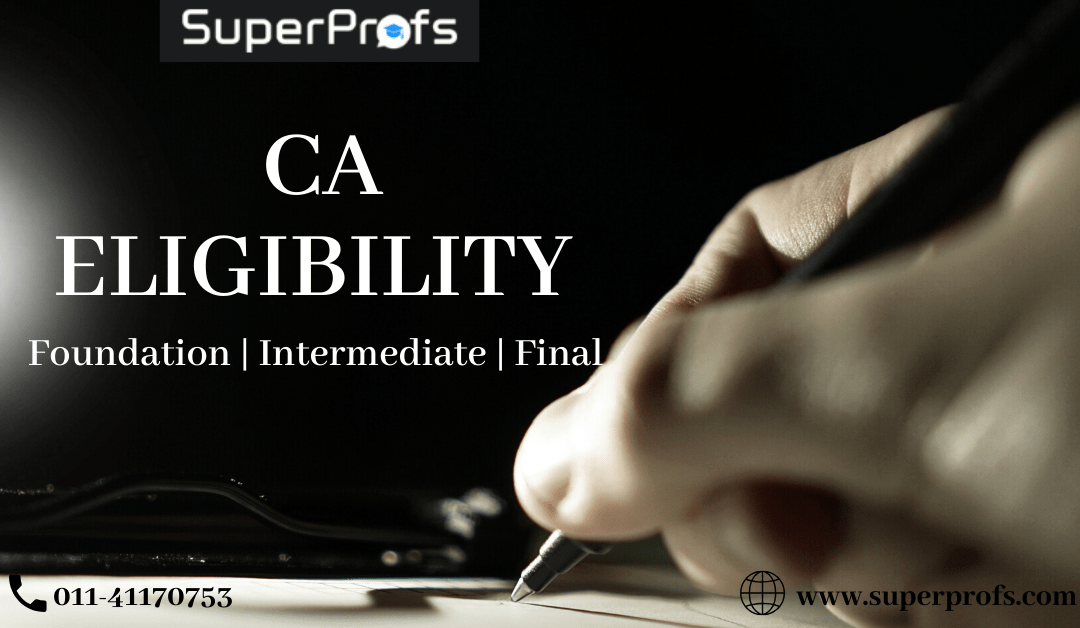 CA Eligibility Criteria for Foundation, Inter and Final