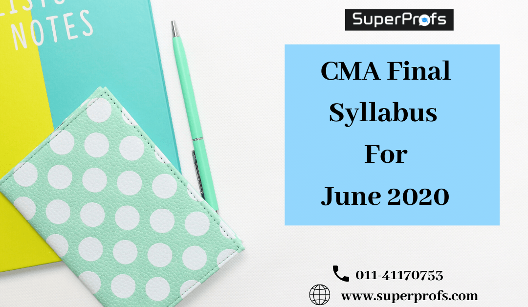 CMA Final Syllabus June 2020 – Subjects in ICMAI New Syllabus