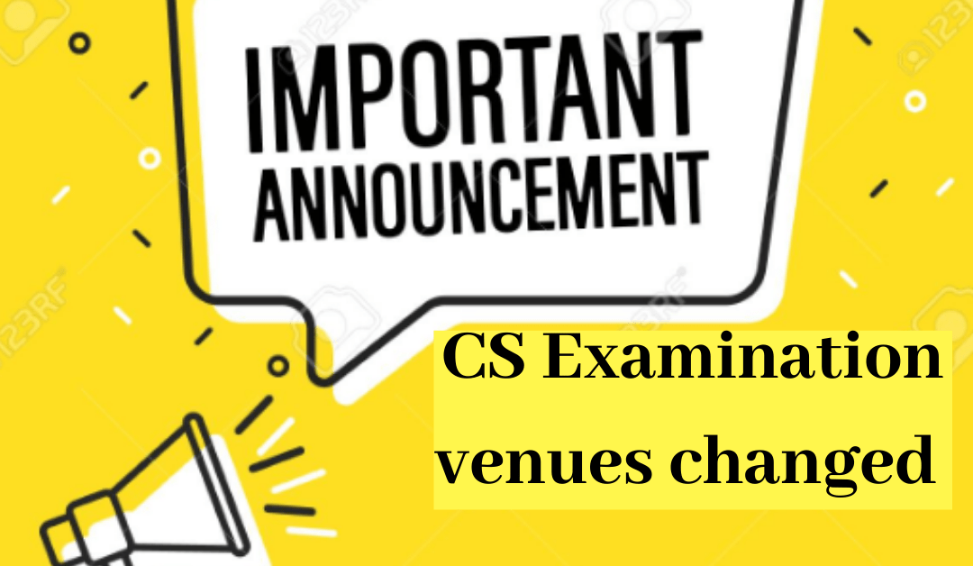 {Imp Announcement} – CS Examination venues changed for exams to be held on 2nd and 3rd January 2020