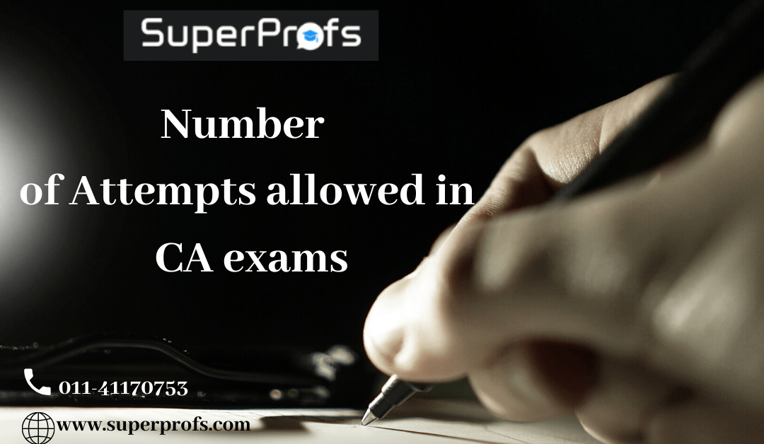 How many times you can attempt CA Foundation, CA Inter/IPCC & CA Final Exams?