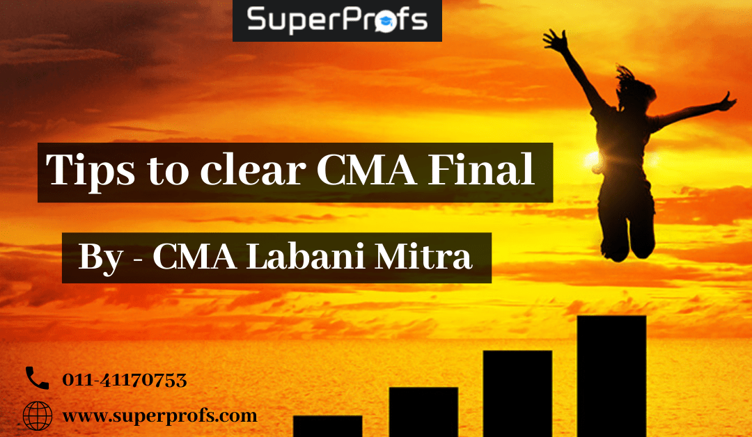 Tips to clear CMA Final