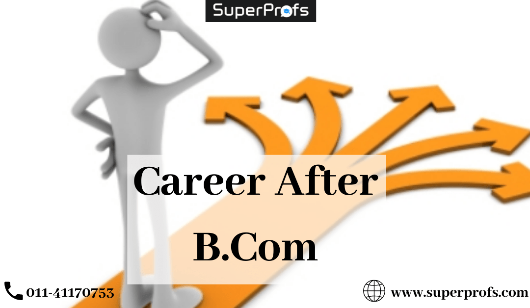 Career after Bcom and Job Opportunities