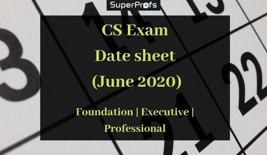 CS Time Table June 2020 | Date sheet for Foundation, Executive and Professional