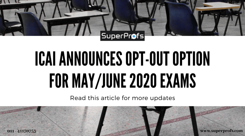 ICAI announces opt-out option for July 2020 exams – Full details here