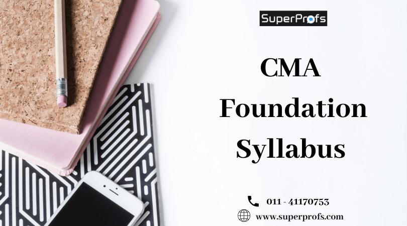 CMA Foundation Syllabus for Dec 2020 – Subjects & Changes