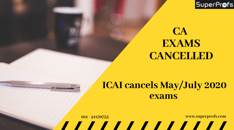 CA exams cancelled – ICAI cancels May/July 2020 exams and merges them with November attempt
