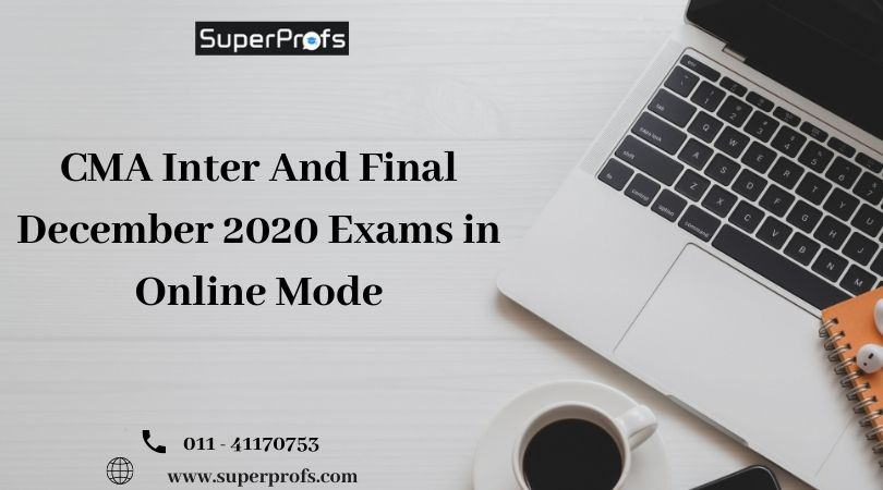 [Imp] CMA Inter And Final December 2020 Exams in Online Mode